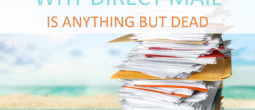 Why Direct Mail is Anything But Dead